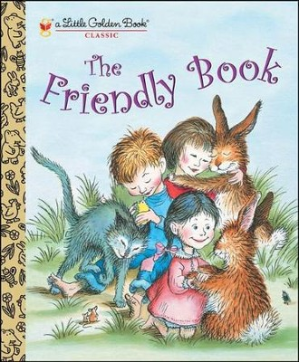 The Friendly Book  -     By: Margaret Wise Brown     Illustrated By: Garth Williams