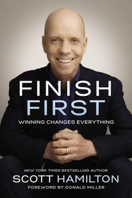 Finish First: Winning Changes Everything - eBook  -     By: Scott Hamilton, Allison Fallon