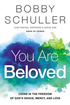 You Are Beloved: Living in the Freedom of God's Grace, Mercy, and Love - eBook  -     By: Thomas Nelson