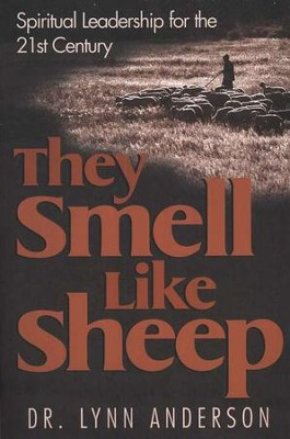 They Smell Like Sheep: Spiritual Leadership for the 21st Century   -     By: Lynn Anderson