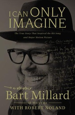 I Can Only Imagine - eBook  -     By: Bart Millard
