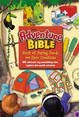 The Adventure Bible Book of Daring Deeds and Epic Creations: 60 ultimate try-something-new, explore-the-world activities - eBook  -     By: Zondervan