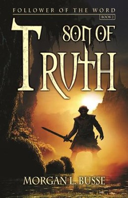 Son of Truth (Follower of the Word Series, Book 2)   -     By: Morgan L. Busse