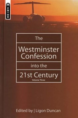 The Westminster Confession into the 21st Century: Volume 3  -     By: Ligon Duncan