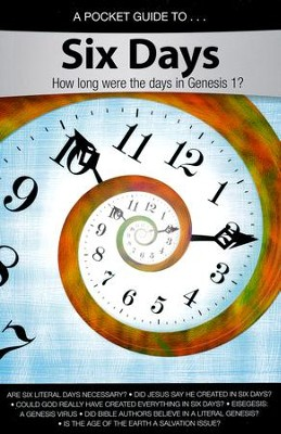 A Pocket Guide To Six Days: How Long Were the Days in  Genesis 1?  -