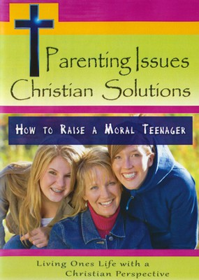 Parenting Issues Christian Solutions: How To Raise A Moral Teenager DVD  -