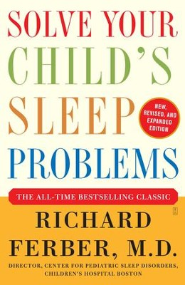 Solve Your Child's Sleep Problems: Revised Edition: New, Revised, and Expanded Edition - eBook  -     By: Richard Ferber