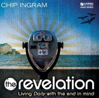 The Revelation: Living Daily with the End in Mind CD Series  -     By: Chip Ingram