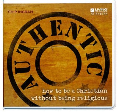 Authentic How to Be a Christian without Being Religious CD Series  -     By: Chip Ingram