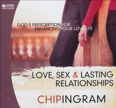 Love, Sex & Lasting Relationships CD Series   -     By: Chip Ingram