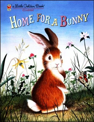 Home for a Bunny  -     By: Margaret Wise Brown     Illustrated By: Garth Williams