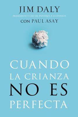 Cuando la crianza no es perfecta - eBook  -     By: Jim Daly, Paul Asay