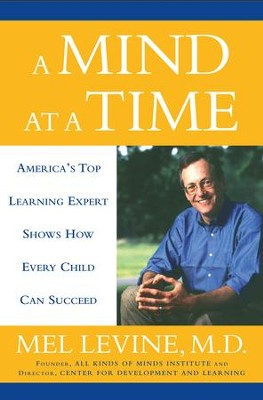 A Mind at a Time - eBook  -     By: Mel Levine M.D.