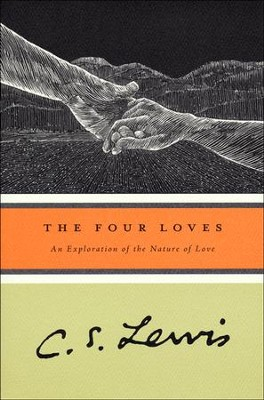 The Four Loves   -     By: C.S. Lewis