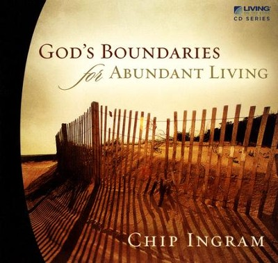 God's Boundaries for Abundant Living CD Series   -     By: Chip Ingram