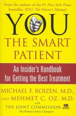 You: The Smart Patient: An Insider's Handbook for Getting the Best Treatment  -     By: Michael F. Roizen, Mehmet C. Oz