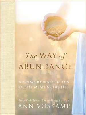 The Way of Abundance: A 60-Day Journey into a Deeply Meaningful Life - eBook  -     By: Ann Voskamp