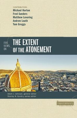Five Views on the Extent of the Atonement - eBook  -     Edited By: Adam J. Johnson     By: Michael Horton, Fred Sanders, Matthew Levering, Andrew Louth
