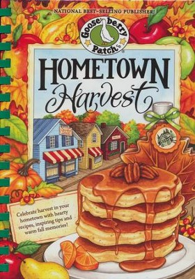 Hometown Harvest Cookbook: Over 200 Delicious Recipes for all Your Autumn Events  -     By: Gooseberry Patch