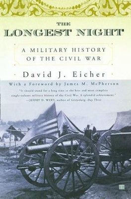 The Longest Night: A Military History of the Civil War - eBook  -     By: David J. Eicher     Illustrated By: Lee Vande Visse