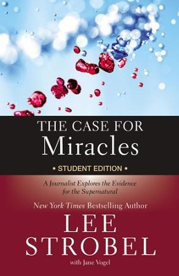 The Case for Miracles Student Edition: A Journalist Explores the Evidence for the Supernatural - eBook  -     By: Lee Strobel, Jane Vogel