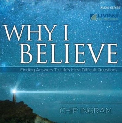 Why I Believe CD Series  -     By: Chip Ingram