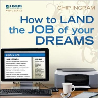 How to Land the Job of Your Dreams CD Series  -     By: Chip Ingram