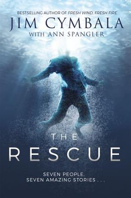 The Rescue: Seven People, Seven Amazing Stories - eBook  -     By: Jim Cymbala, Ann Spangler