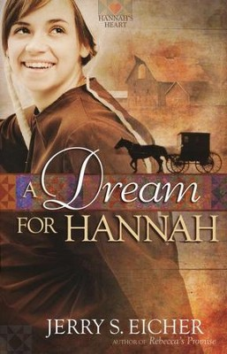 A Dream for Hannah, Hannah's Heart Series #1 (rpkgd)   -     By: Jerry Eicher