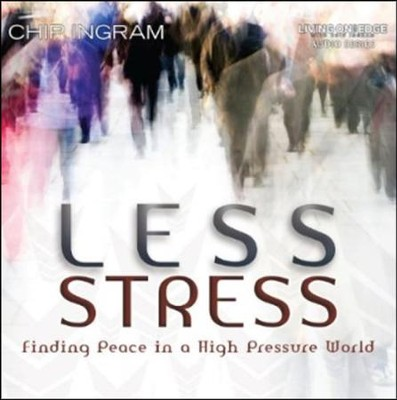 Less Stress CD Series  -     By: Chip Ingram