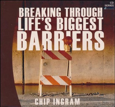 Breaking Through Life's Biggest Barriers CD Series   -     By: Chip Ingram