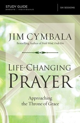 Life-Changing Prayer Study Guide: Approaching the Throne of Grace - eBook  -     By: Jim Cymbala