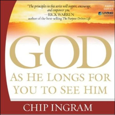God As He Longs for You to See Him CD Series  -     By: Chip Ingram