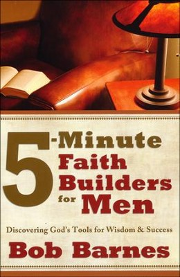 5-Minute Faith Builders for Men  -     By: Bob Barnes