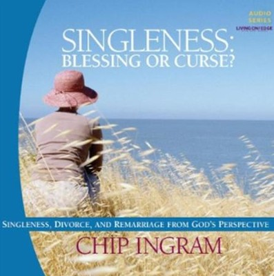 Singleness: Blessing or Curse CD Series  -     By: Chip Ingram
