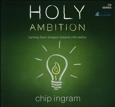 Holy Ambition CD Series  -     By: Chip Ingram