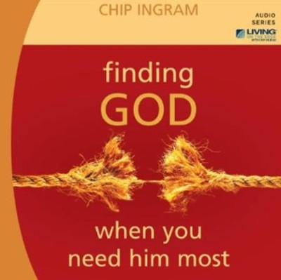 Finding God When You Need Him Most CD series  -     By: Chip Ingram