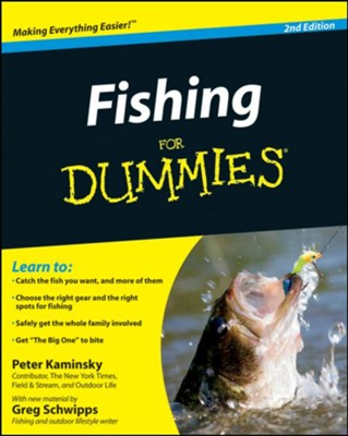 Fishing for Dummies  -     By: Peter Kaminsky, Greg Schwipps