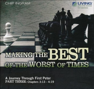 Making the Best of the Worst of Times CD Series  -     By: Chip Ingram