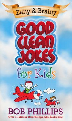Good Clean Jokes for Kids   -     By: Bob Phillips