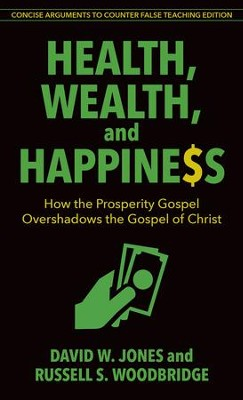 Health, Wealth, and Happiness: Has the Prosperity Gospel Overshadowed the Gospel of Christ? - eBook  -     By: David W. Jones, Russell S. Woodbridge
