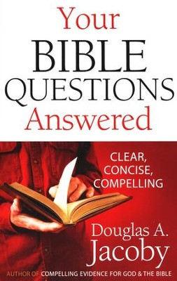 Your Bible Questions Answered  -     By: Douglas Jacoby