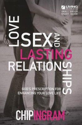 Love, Sex and Lasting Relationships Study Guide, Revised Edition   -     By: Chip Ingram
