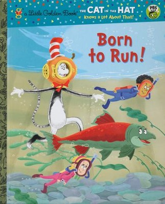 Born To Run! - The Cat in the Hat  -     By: Tish Rabe