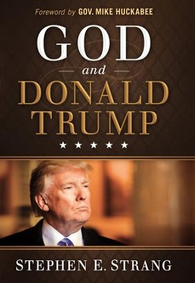 God and Donald Trump - eBook  -     By: Stephen E. Strang