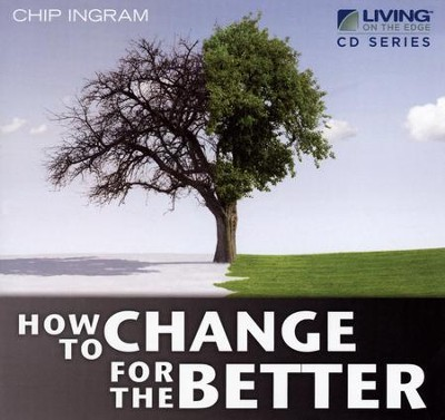 How to Change for the Better CD Series  -     By: Chip Ingram