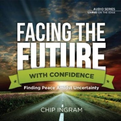 Facing the Future with Confidence CD Series   -     By: Chip Ingram