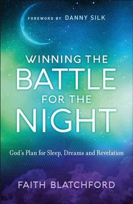 Winning the Battle for the Night: God's Plan for Sleep, Dreams and Revelation - eBook  -     By: Faith Blatchford