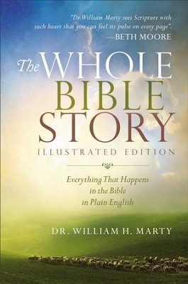 The Whole Bible Story: Everything That Happens in the Bible in Plain English - eBook  -     By: Dr. William H. Marty
