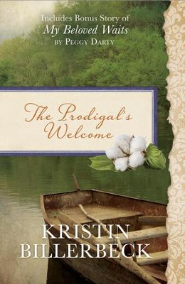 The Prodigal's Welcome: Includes Bonus Story of My Beloved Waits by Peggy Darty - eBook  -     By: Kristin Billerbeck, Peggy Darty